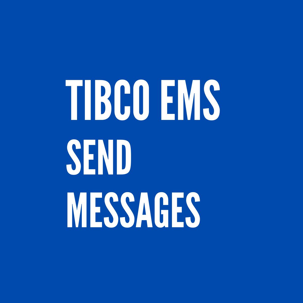 TIBCo EMS Send and receive Message