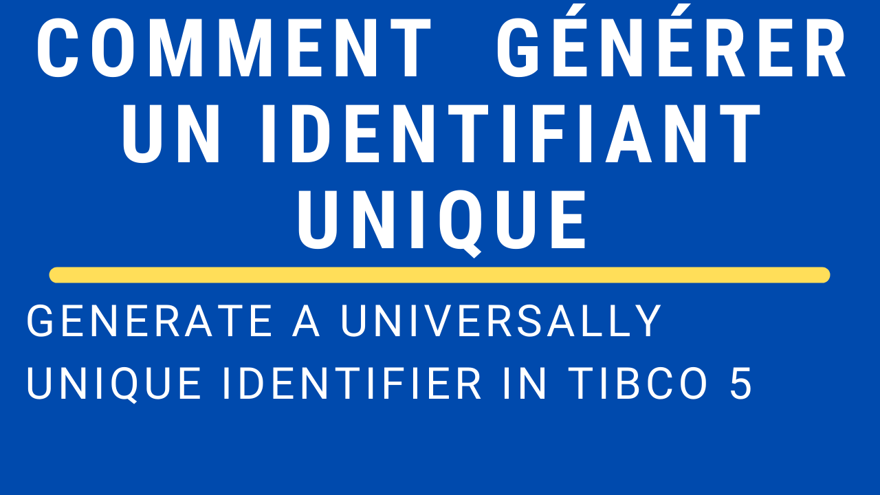 miaffo.net - ow to generate a universally unique identifier UUID in TIBCO BW5